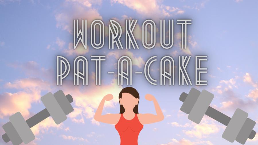 Workout+Pat-a-Cake