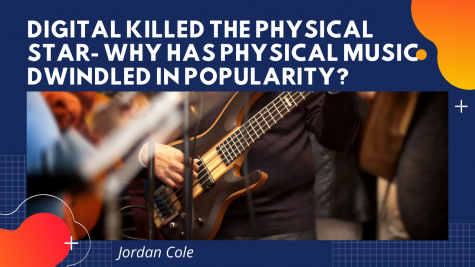 Digital Killed the Physical Star- Why has Physical Music Dwindled in Popularity?